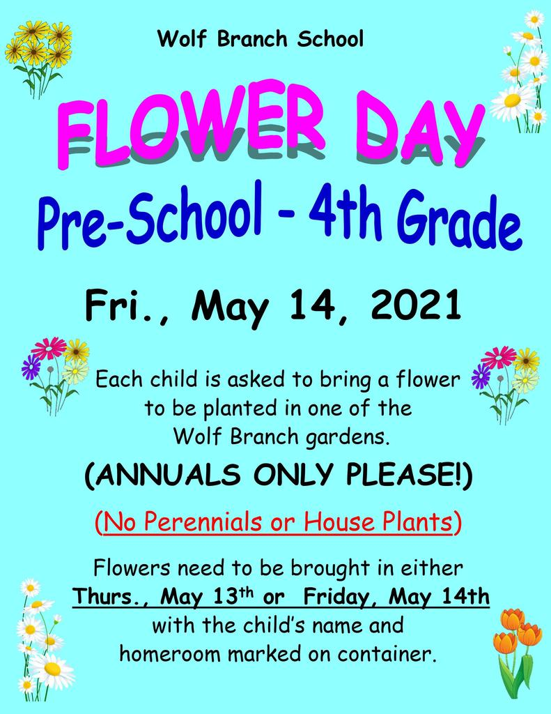 Wolf  Branch - PreK - 4th Grade  Flower Day - May 14